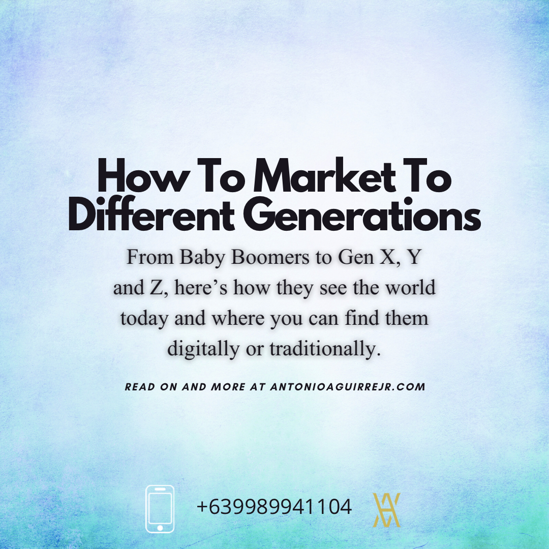 HOW YOU CAN MARKET TO DIFFERENT GENERATIONS – BABY BOOMERS TO GEN Z