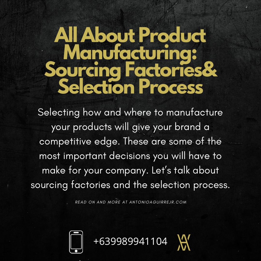 ALL ABOUT PRODUCT MANUFACTURING: SOURCING AND SELECTION PROCESS