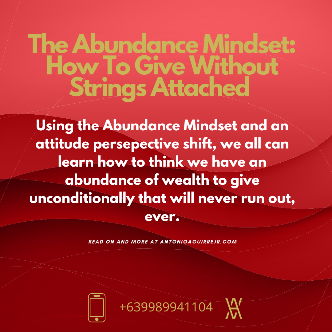 GIVING WITHOUT STRINGS ATTACHED – THE ABUNDANCE MINDSET