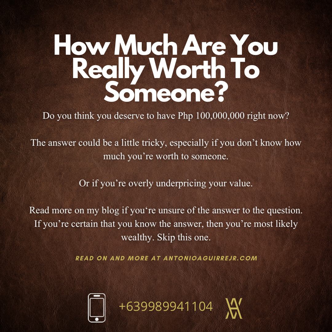HOW MUCH ARE YOU WORTH TO SOMEONE?