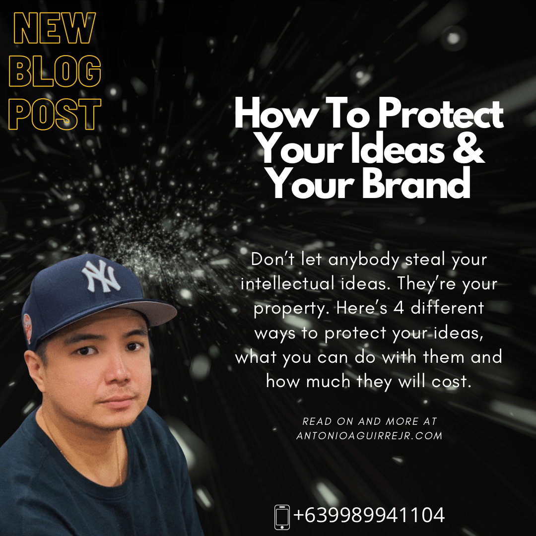 HOW TO PROTECT YOUR IDEAS AND YOUR BRAND