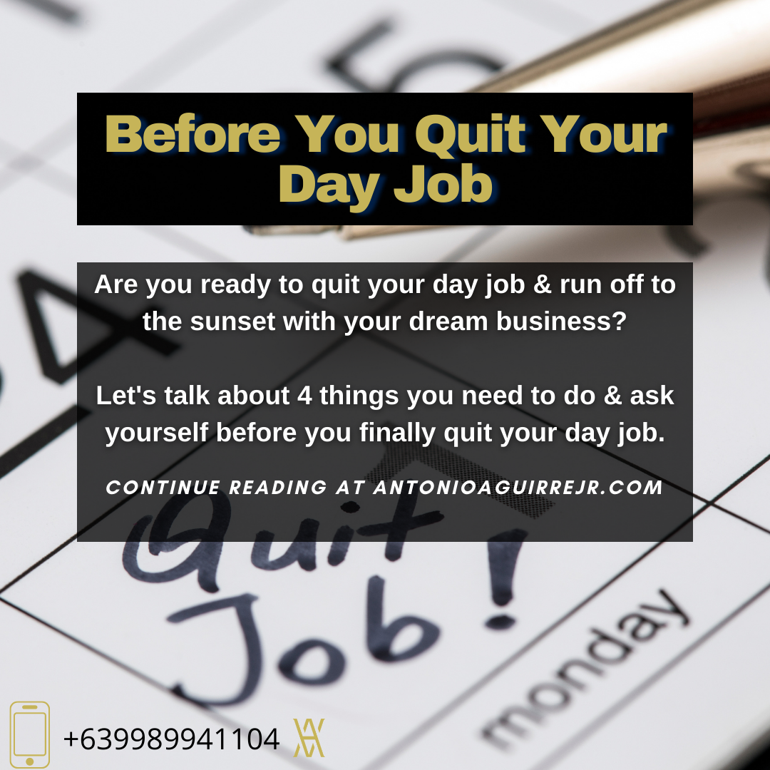 BEFORE YOU QUIT YOUR DAY JOB