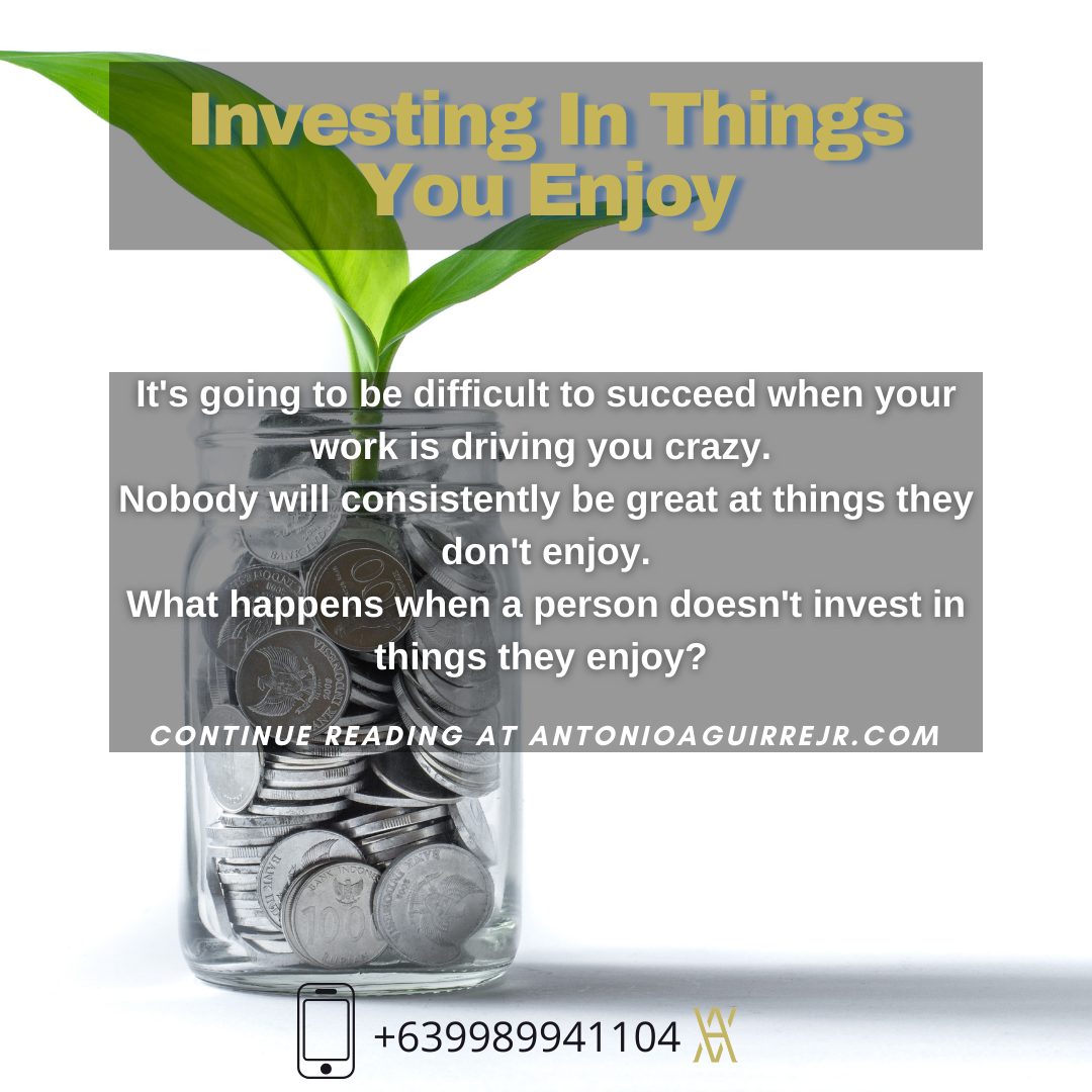 INVESTING IN THINGS YOU ENJOY