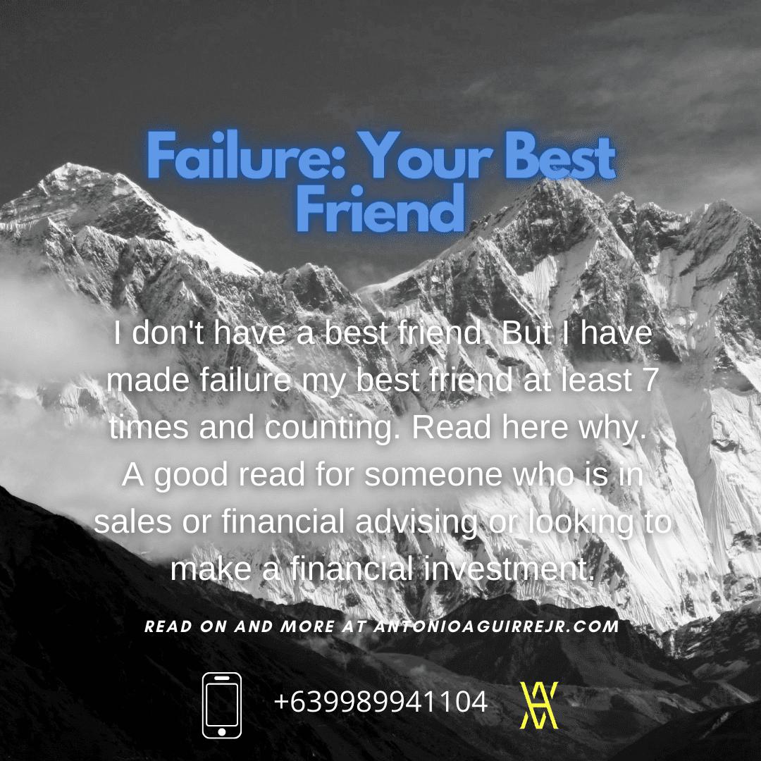 FAILURE: YOUR BEST FRIEND